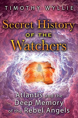 Secret History of the Watchers: Atlantis and the Deep Memory of the Rebel Angels