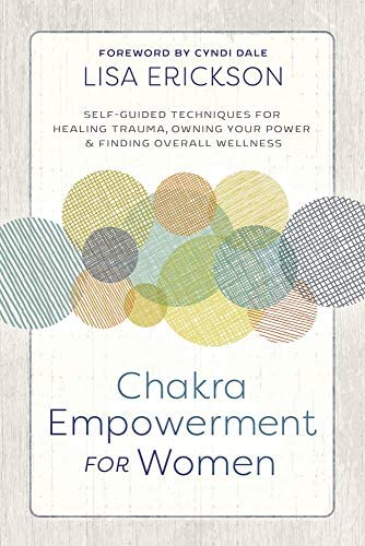 Chakra Empowerment for Women Self Guided Techniques for Healing Trauma Owning Your Power Finding product image