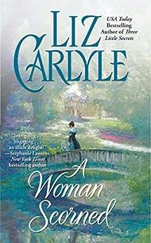 A Woman Scorned (Lorimer Family & Clan Cameron series Book 2) by [Liz Carlyle]