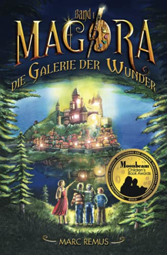 Die Galerie der Wunder: Kinderbuchserie: Eine Welt der Malerei und Magie (Deutsche Ausgabe) (German Edition) (Magora, Band 1)