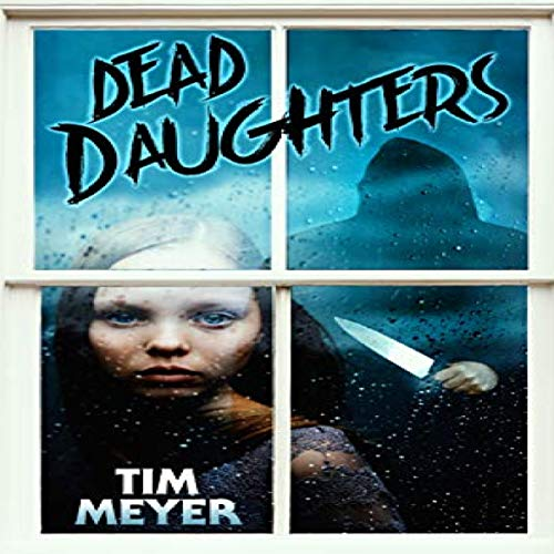 Dead Daughters Audiobook By Tim Meyer cover art