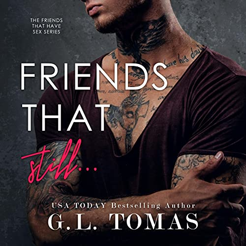Friends That Still... Audiobook By G.L. Tomas cover art