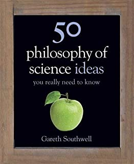 50 Philosophy of Science Ideas You Really Need to Know