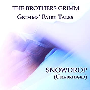 Grimms' Fairy Tales, Snowdrop, Unabridged Story, by The Brothers Grimm