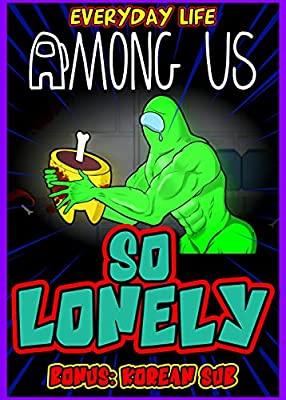 Impostors Everyday Story Comics : Among Us But So Lonely (Virtual Reality Zombie Book 6)