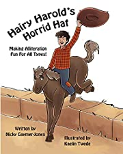 Hairy Harold's Horrid Hat: Read Aloud Books, Books for Early Readers, Making Alliteration Fun! (Alliteration Series)