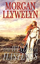 The Wind From Hastings (Celtic World of Morgan Llywelyn Book 7)
