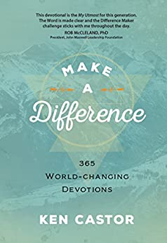 [Ken Castor]のMake a Difference: 365 World-Changing Devotions (English Edition)