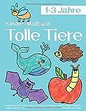Kinder-Malbuch Tolle Tiere 1-3 Jahre: Ausmal-Buch mit 50 süßen Tier-Motiven für Jungen und Mädchen. Kritzel-Buch gegen Langeweile – Malen-Lernen für 1 ... Ausmal-Bilder, leere Rückseite zum Kritzeln