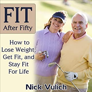 Fit After Fifty: How to Lose Weight, Get Fit, and Stay Fit for Life audiobook cover art