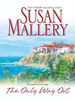 THE ONLY WAY OUT by [Susan Mallery]