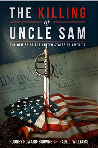 The Killing of Uncle Sam : The Demise of the United States of America (English Edition)