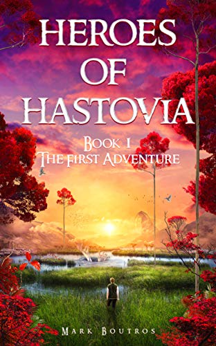 Heroes of Hastovia Book 1: The First Adventure (A young adult fantasy series)