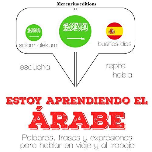 Estoy aprendiendo el árabe audiobook cover art