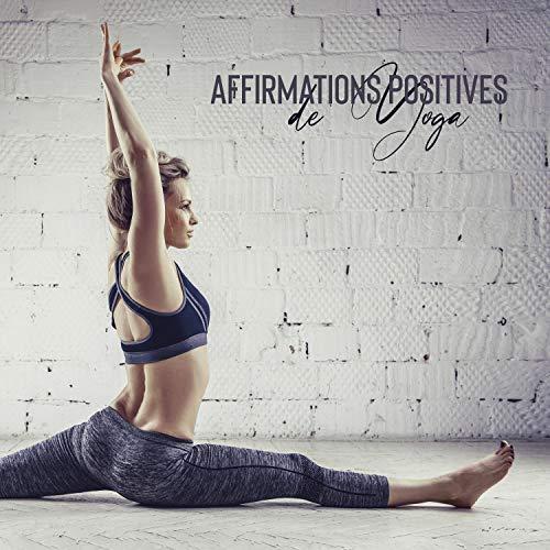 Affirmations Positives de Yoga. Respirez Profondément et Sentez-Vous Libre et Détendu (Temps...