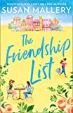 The Friendship List: The perfect feel good read for anyone who has ever wanted the courage to change, or written a bucket list! Perfect for fans of Sarah Morgan and Robyn Carr (English Edition)