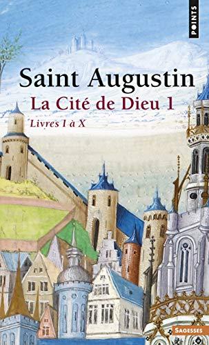 La Cité de Dieu, tome 1 : Livres I à X
