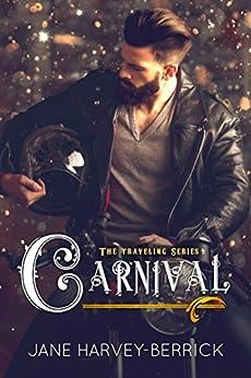 Carnival : (The Traveling Series #4) by [Jane Harvey-Berrick]