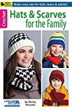 Hats and Scarves for the Family-Cozy Crocheted Sets for Kids, Teens and Adults-Bonus On-Line Technique Videos Available