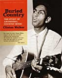 Buried Country: The Story of Aboriginal Country Music - Clinton Walker