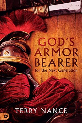 God's Armor Bearer for the Next Generation by [Terry Nance, T.D. Jakes, Don Nori, Jerry Nance, E. Wayne Drain, Steve Dixon, Philip Blunk]