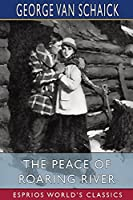 The Peace of Roaring River (Esprios Classics)