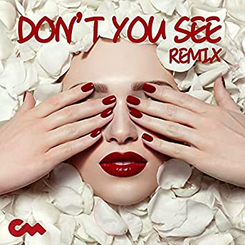 Don't You See (Remix)