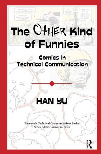 The Other Kind of Funnies: Comics in Technical Communication