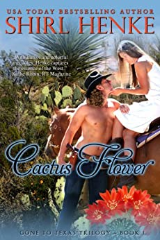 Cactus Flower (Gone-to-Texas Trilogy Book 1) by [Shirl Henke]