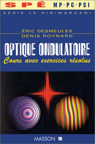Optique ondulatoire SPE MP, PC, PSI, PT - Cours avec exercices résolus: Cours avec exercices résolus