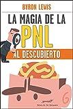 La magia de la PNL al descubierto (Serendipity)
