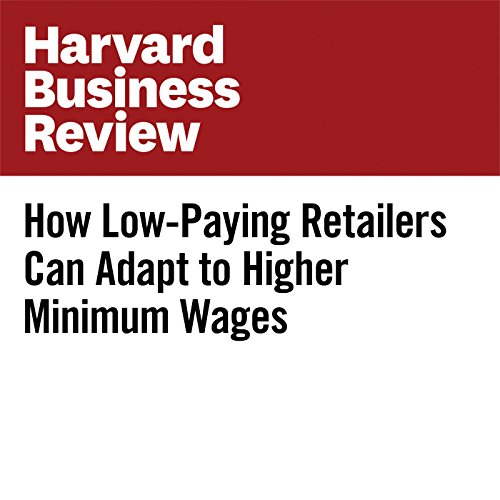 How Low-Paying Retailers Can Adapt to Higher Minimum Wages copertina