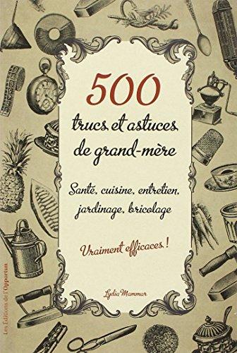 500 trucs & astuces de grand-mère vraiment efficaces