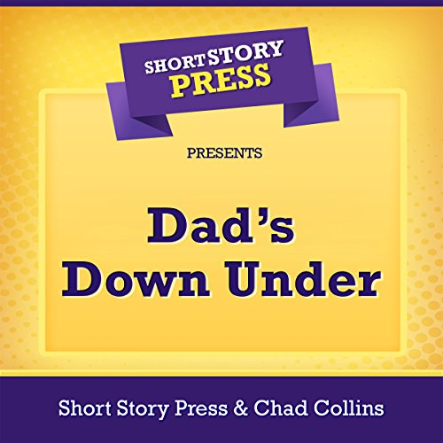Short Story Press Presents Dad's Down Under audiobook cover art