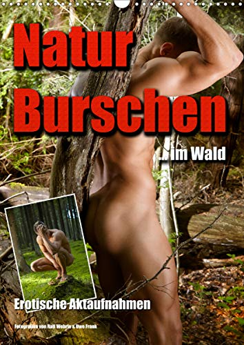 Naturburschen im Wald (Wandkalender 2021 DIN A3 hoch)