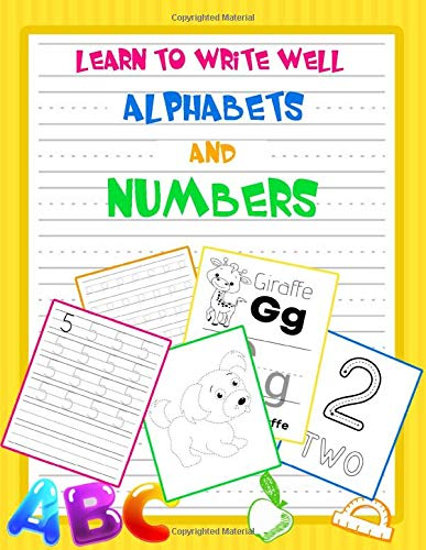Learn to write well ALPHABETS and NUMBERS: Activity Book for Toddlers and Preschool Kids to Learn and write the English Alphabet Letters from A to Z, ... kids ages 3-5 - ABC print handwriting book.