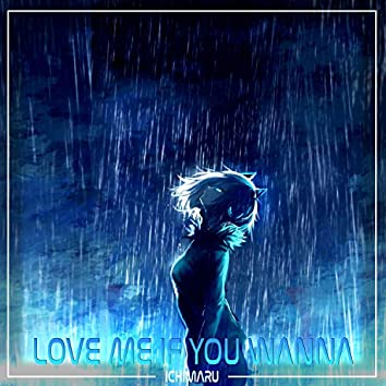 Love Me If You Wanna