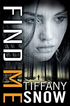 Find Me (Corrupted Hearts Book 3) by [Tiffany Snow]