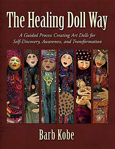 Compare Textbook Prices for The Healing Doll Way Illustrated Edition ISBN 9780986261800 by Kobe, Barb