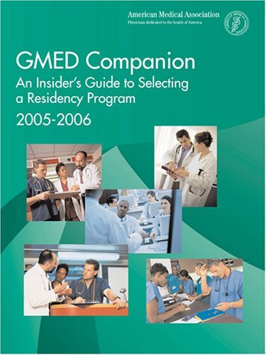 Gmed Companion 2005 2006 An Insiders Guide To Selecting A Residency Program 2005 2006
