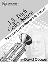 J.S. Bach Cello Suites: Transcribed and Edited for Solo Trumpet