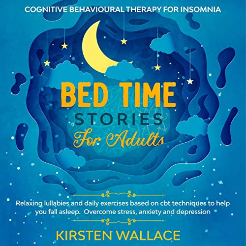 Bedtime Stories for Adults: Cognitive Behavioural Therapy for Insomnia cover art