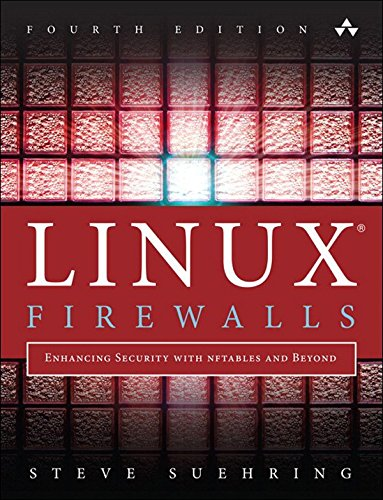Linux Firewalls: Enhancing Security with nftables and Beyond (English Edition)