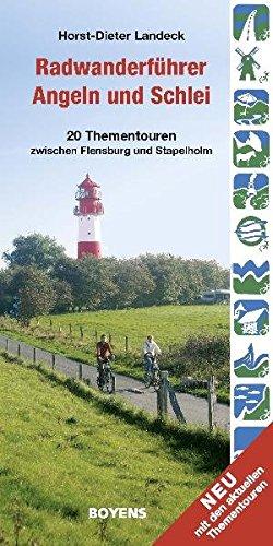 Radwanderführer Angeln und Schlei: 20 Thementouren zwischen Flensburg und Stapelholm