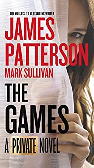The Games (A Private Novel Book 6) by [James Patterson]