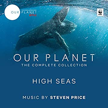 """High Seas (Episode 6 / Soundtrack From The Netflix Original Series """"Our Planet"""")"""
