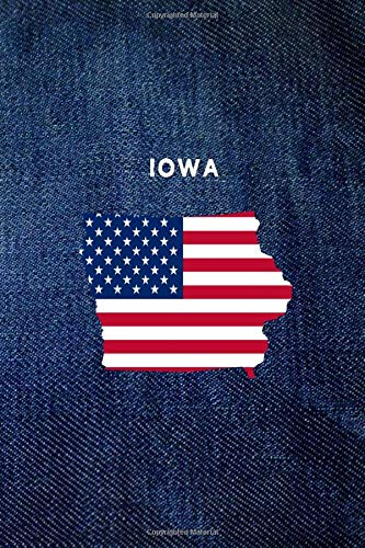 IOWA: 6x9 lined journal : vintage denim jeans : USA Flag : The Great State of IA (USA 50 States Denim Jeans)