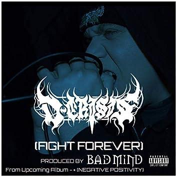 (Fight Forever)