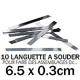 LOT 10 Languette OU Patte A SOUDER 6.5CM x 0.3CM pour Assemblage Batterie ACCU Pile