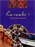 En rumbo 1: A Fresh Start in Spanish (No.1)